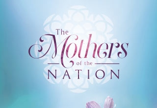 The Mothers of the Nation – Part 1
